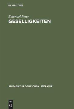 Geselligkeiten: Literatur, Gruppenbildung und kultureller Wandel im 18. Jahrhundert Emanuel Peter Author