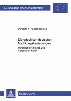 Die griechisch-deutschen Nachkriegsbeziehungen - Apostolopoulos, Dimitrios K.