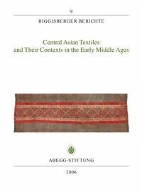 Central Asian Textiles and Their Contexts in the Early Middle Ages