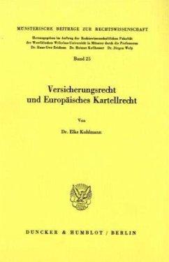 Versicherungsrecht und Europäisches Kartellrecht - Kuhlmann, Elke