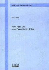 John Rabe und seine Rezeption in China - Hallo, Ruth