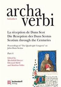 La réception de Duns Scot / Die Rezeption des Duns Scotus / Scotism through the Centuries