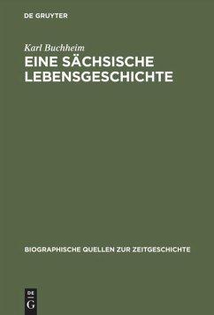Eine sächsische Lebensgeschichte - Buchheim, Karl