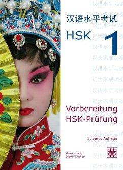 Vorbereitung HSK-Prüfung. HSK 1 - Huang, Hefei; Ziethen, Dieter