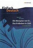 Die Marquise von O... - Das Erdbeben in Chili: und weitere Texte. EinFach Deutsch Unterrichtsmodelle.