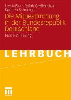 Die Mitbestimmung in der Bundesrepublik Deutschland - Kißler, Leo; Greifenstein, Ralph; Schneider, Karsten