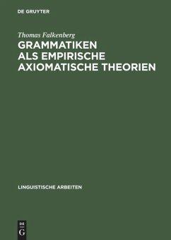 Grammatiken als empirische axiomatische Theorien