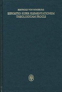 Expositio super Elementationem theologicam Procli. Kritische lateinische Edition