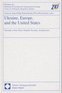 Ukraine, Europe, and the United States - Janes, Jackson / Kokoshinsky, Oleg / Wittschorek, Peter (eds.)