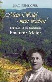 Emerenz Meier: Mein Wald - mein Leben