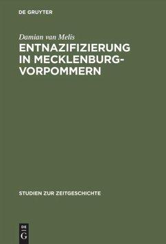 Entnazifizierung in Mecklenburg-Vorpommern - Melis, Damian van