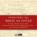 Briefe an Hitler - Ein Volk schreibt seinem Führer - Unbekannte Dokumente aus Moskauer Archiven (MP3-Download)