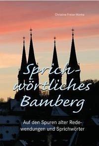 Sprichwörtliches Bamberg - Freise-Wonka, Christine