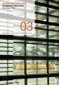 Baukulturführer 03 - Flughafen München Parkhaus P20 - Baumeister, Nicolette
