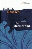 EinFach Deutsch Textausgaben. Joseph von Eichendorff: Das Marmorbild
