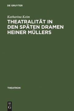 Theatralität in den späten Dramen Heiner Müllers