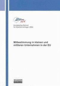 Mitbestimmung in kleinen und mittleren Unternehmen in der EU - Europäisches Zentrum für Arbeitnehmerfragen (EZA); van Gyes, Guy; Wagner, Pavla