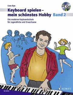 Keyboard spielen - mein schönstes Hobby, Die moderne Keyboardschule, m. Audio-CD