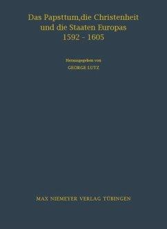 Das Papsttum, die Christenheit und die Staaten Europas 1592-1605