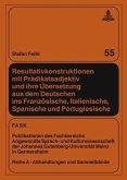 Resultativkonstruktionen mit Prädikatsadjektiv und ihre Übersetzung aus dem Deutschen ins Französische, Italienische, Spanische und Portugiesische