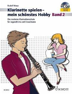 Klarinette spielen mein schönstes Hobby - Band 2 m. Audio-CD - Mauz, Rudolf