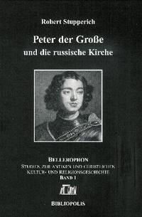 Peter der Große und die russische Kirche - Stupperich, Robert