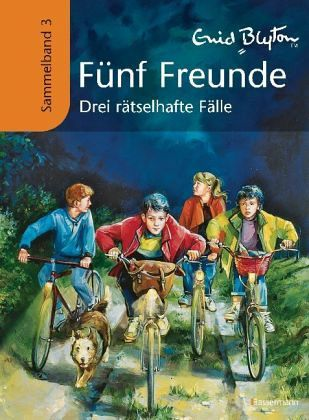 Drei rätselhafte Fälle / Fünf Freunde Sammelbände Bd.3 - Blyton, Enid