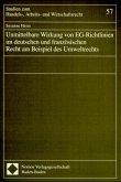 Unmittelbare Wirkung von EG-Richtlinien im deutschen und französischen Recht am Beispiel des Umweltrechts