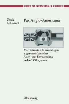 Pax Anglo-Americana - Lehmkuhl, Ursula