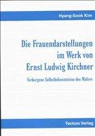 Die Frauendarstellungen im Werk von Ernst Ludwig Kirchner - Kim, Hyang-Sook