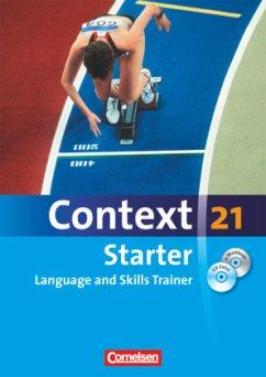 Context 21 - Starter. Language and Skills Trainer. Workbook mit e-Workbook und CD-Extra. e-Workbook mit Lernsoftware, Hörtexten und Vocabulary Sheets. Ohne Lösungsschlüssel
