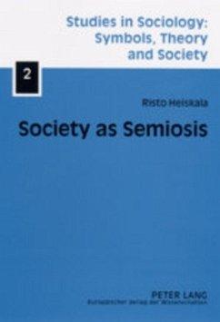 Society as Semiosis - Heiskala, Risto