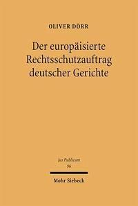 Der europäisierte Rechtsschutzauftrag deutscher Gerichte