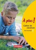 À plus! Ausgabe 2004. Band 1. Cahier de vacances
