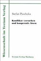 Konflikte verstehen und kooperativ lösen - Pascheka, Stefan