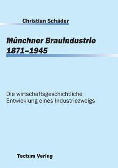 Münchner Brauindustrie 1871-1945