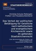 Das Verbot der politischen Betätigung für Geistliche nach katholischem und evangelischem Kirchenrecht sowie im geltenden Staatskirchenrecht