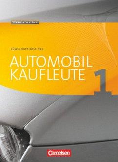 Automobilkaufleute Band 1 - Fachkunde und Arbei...