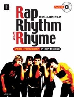 Rap, Rhythm & Rhyme, Vocal Percussion in der Klasse, m. Audio-CD