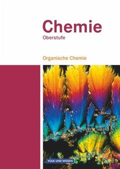 Chemie Oberstufe. Organische Chemie. Schülerbuc...