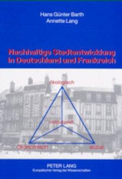Nachhaltige Stadtentwicklung in Deutschland und Frankreich - Barth, Hans Günter; Lang, Annette