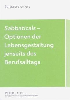 Sabbaticals - Optionen der Lebensgestaltung jenseits des Berufsalltags - Siemers, Barbara