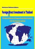 Foreign Direct Investment in Thailand: With Special Reference on European Foreign Direct Investment in the Thai Manufacturing Sector