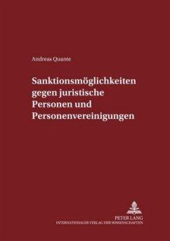 Sanktionsmöglichkeiten gegen juristische Personen und Personenvereinigungen - Quante, Andreas