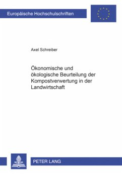 Ökonomische und ökologische Beurteilung der Kompostverwertung in der Landwirtschaft - Schreiber, Axel