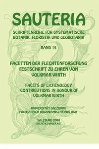 Sauteria 15: Facetten der Flechtenforschung - facets of lichenology