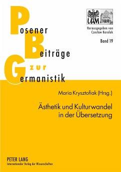 Ästhetik und Kulturwandel in der Übersetzung
