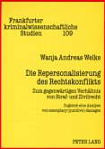 Die Repersonalisierung des Rechtskonflikts
