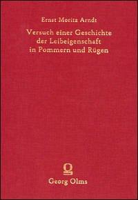 Versuch einer Geschichte der Leibeigenschaft in Pommern und Rügen. - Arndt, Ernst Moritz
