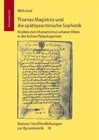 Thomas Magistros und die spätbyzantinische Sophistik - Gaul, Niels